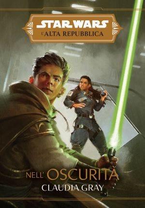STAR WARS ROMANZI: L'ALTA REPUBBLICA - NELL'OSCURITA' (CLAUD