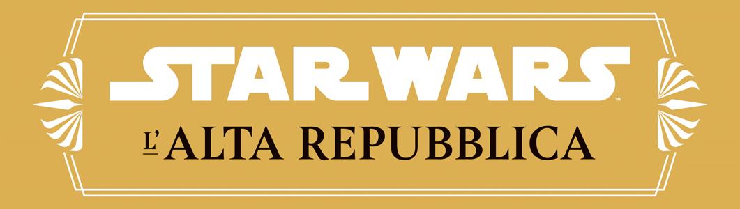 STAR WARS L'ALTA REPUBBLICA